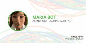 Maria Bot speaks at the mesh conference April 26-27, 2020 in Calgary